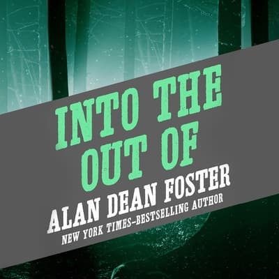 Into the Out of by Alan Dean Foster audiobook