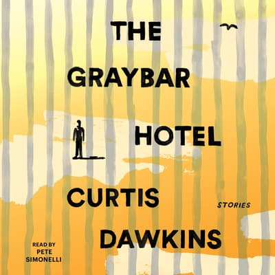 The Graybar Hotel by Curtis Dawkins audiobook