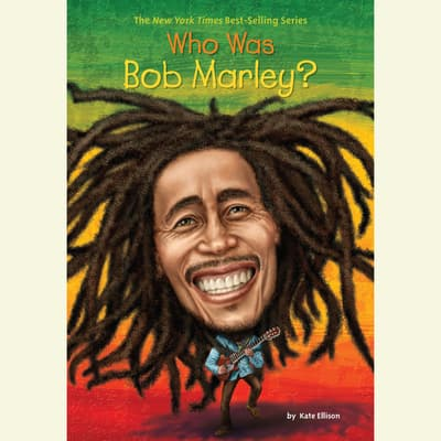 Who Was Bob Marley? by Katherine Ellison audiobook