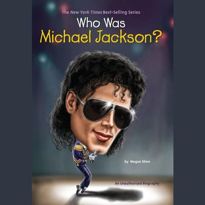 Who Was Michael Jackson? by Megan Stine audiobook
