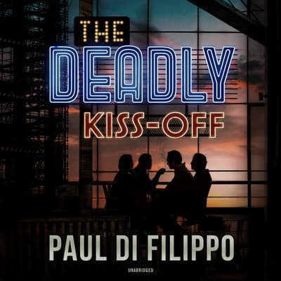 The Deadly Kiss-Off by Paul Di Filippo audiobook