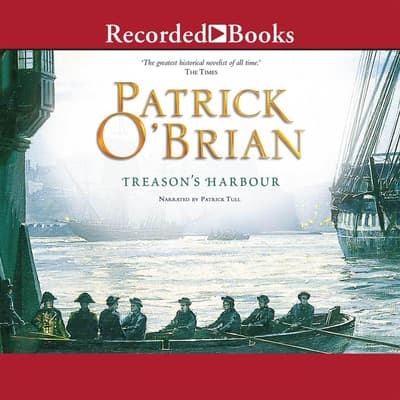 Treason's Harbour by Patrick O'Brian audiobook