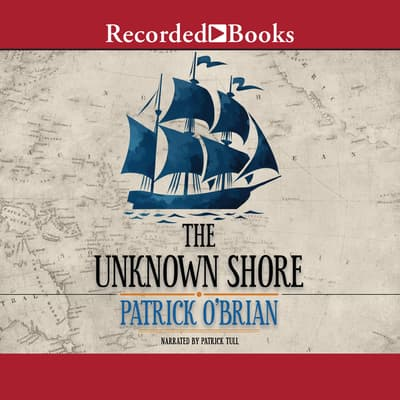 The Unknown Shore by Patrick O'Brian audiobook