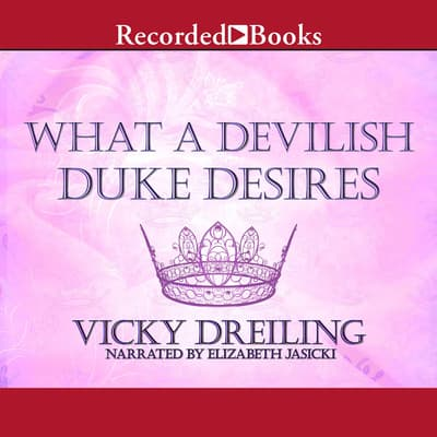 What a Devilish Duke Desires by Vicky Dreiling audiobook