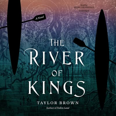 The River of Kings by Taylor Brown audiobook
