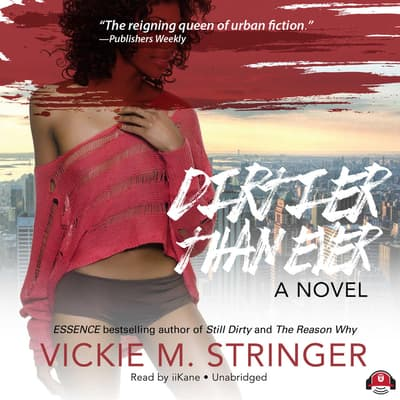 Dirtier Than Ever by Vickie M. Stringer audiobook