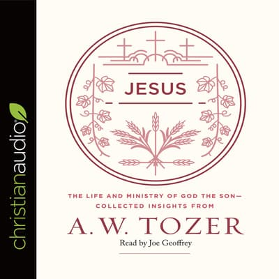 Jesus by A. W. Tozer audiobook