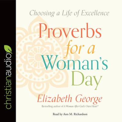 Proverbs for a Woman's Day by Elizabeth George audiobook