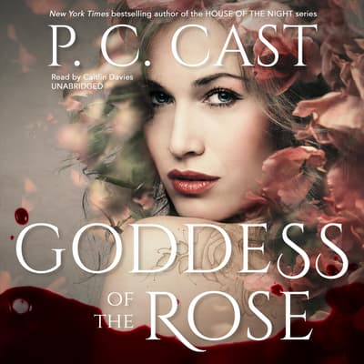 Goddess of the Rose by P. C. Cast audiobook