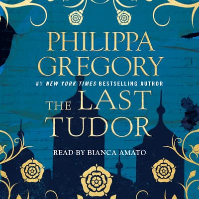 The Last Tudor by Philippa Gregory audiobook