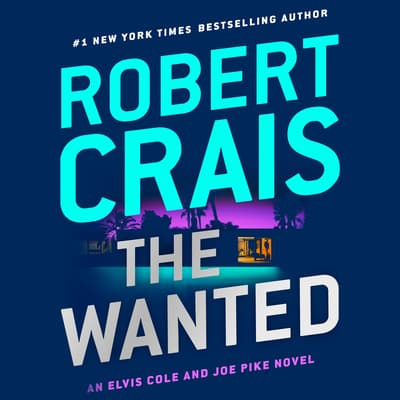 The Wanted by Robert Crais audiobook