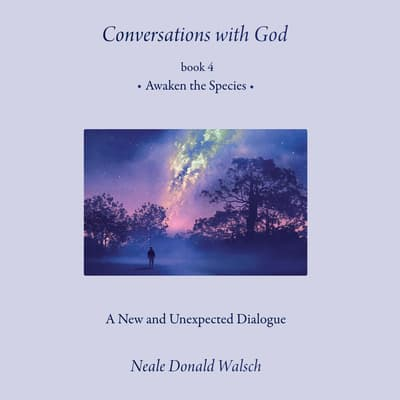 Conversations with God, Book 4 by Neale Donald Walsch audiobook