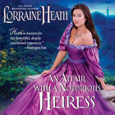 An Affair with a Notorious Heiress by Lorraine Heath audiobook