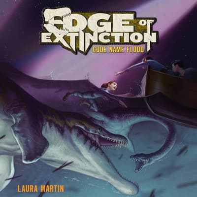 Edge of Extinction #2: Code Name Flood by Laura Martin audiobook