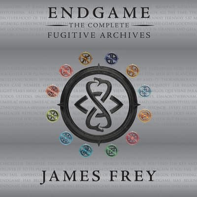 Endgame: The Complete Fugitive Archives by James Frey audiobook