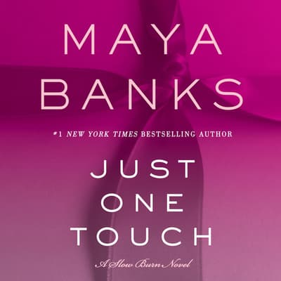 Just One Touch by Maya Banks audiobook