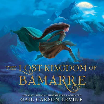 The Lost Kingdom of Bamarre by Gail Carson Levine audiobook