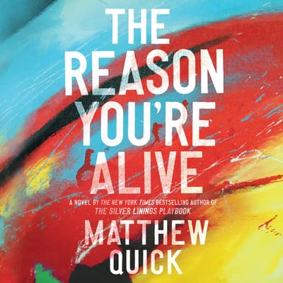 The Reason You're Alive by Matthew Quick audiobook
