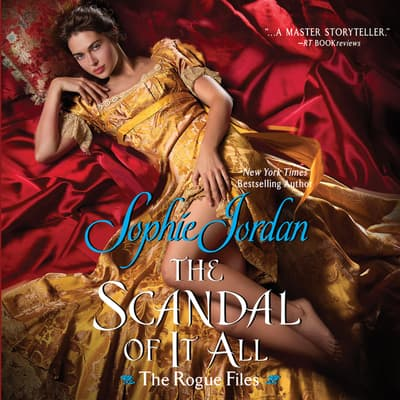 The Scandal of It All by Sophie Jordan audiobook