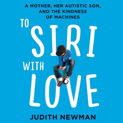 To Siri with Love by Judith Newman audiobook