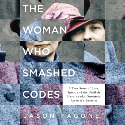 The Woman Who Smashed Codes by Jason Fagone audiobook