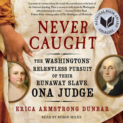 Never Caught by Erica Armstrong Dunbar audiobook