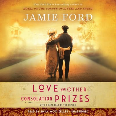 Love and Other Consolation Prizes by Jamie Ford audiobook