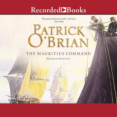 The Mauritius Command by Patrick O'Brian audiobook