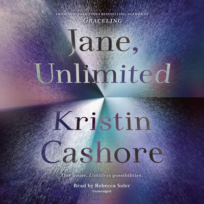 Jane, Unlimited by Kristin Cashore audiobook