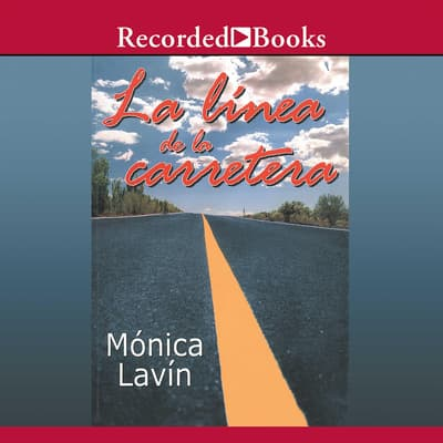 La Linea de la Carretera (The Highway Line) by Mónica Lavín audiobook