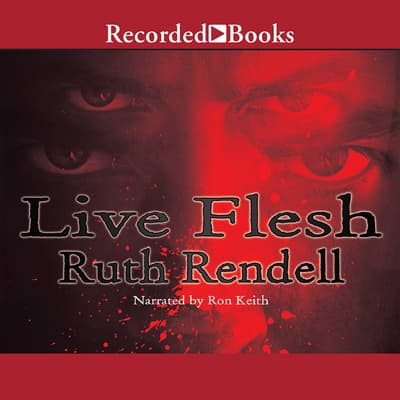 Live Flesh by Ruth Rendell audiobook