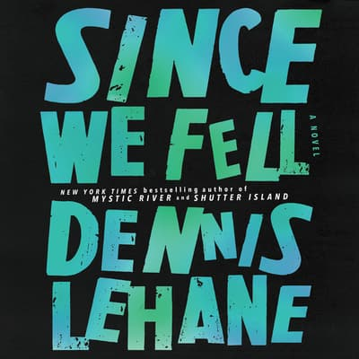 Since We Fell by Dennis Lehane audiobook
