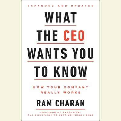 What the CEO Wants You To Know, Expanded and Updated by Ram Charan audiobook