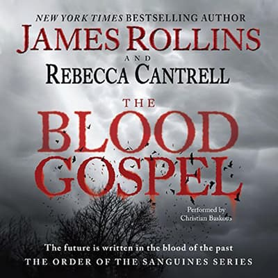 The Blood Gospel by James Rollins audiobook