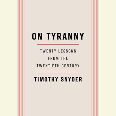 On Tyranny by Timothy Snyder audiobook