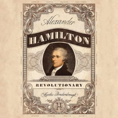 Alexander Hamilton, Revolutionary by Martha Brockenbrough audiobook