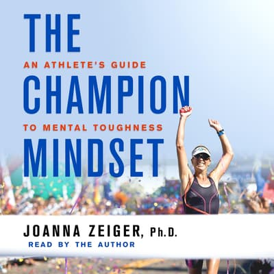 The Champion Mindset by Joanna Zeiger audiobook
