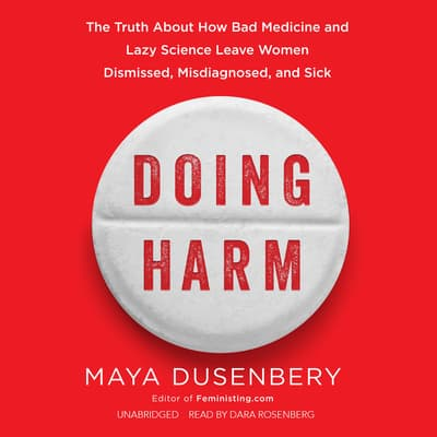 Doing Harm by Maya Dusenbery audiobook