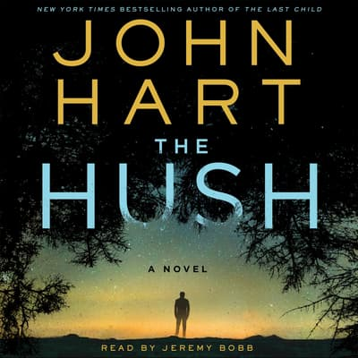 The Hush by John Hart audiobook