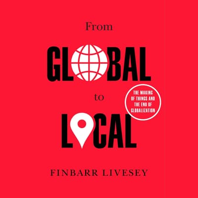 From Global to Local by Finbarr Livesey audiobook