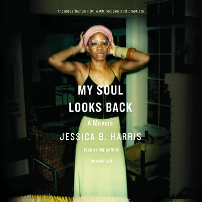 My Soul Looks Back by Jessica B. Harris audiobook