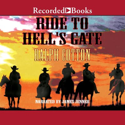 Ride to Hell's Gate by Ralph Cotton audiobook