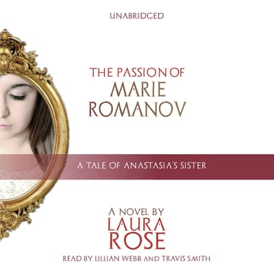The Passion of Marie Romanov by Laura Rose audiobook