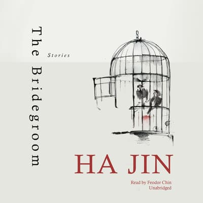 The Bridegroom by Ha Jin audiobook