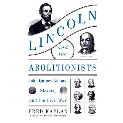 Lincoln and the Abolitionists by Fred Kaplan audiobook