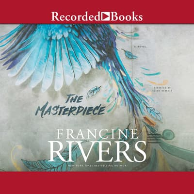 The Masterpiece by Francine Rivers audiobook
