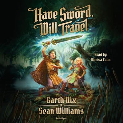 Have Sword, Will Travel by Garth Nix audiobook