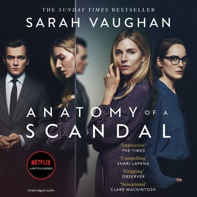 Anatomy of a Scandal by Sarah Vaughan audiobook