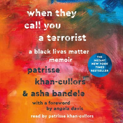 When They Call You a Terrorist by Patrisse Khan-Cullors audiobook