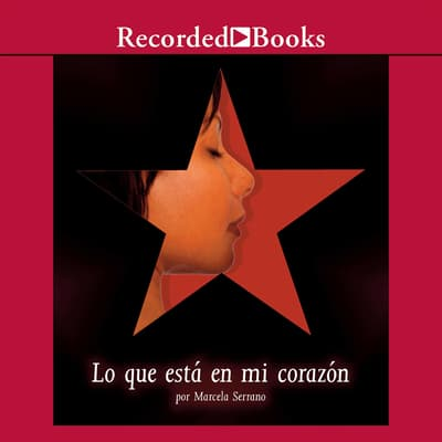 Lo que esta en mi corazon (What's in My Heart) by Marcela Serrano audiobook